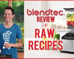 Blendtec Blender Review & Raw Vegan Recipes!