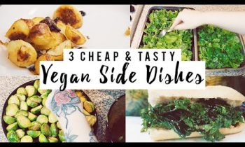 3 CHEAP & TASTY VEGAN SIDE DISHES