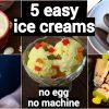 5 easy ice cream recipes for summer | घर में आइसक्रीम बनाने की रेसिपी | quick ice cream recipes